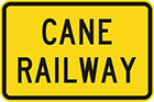 yellow sign with black text, cane railway