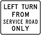 white sign with black text, left turn from service road only