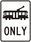 Tram only sign