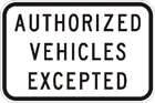 Authorised vehicles excepted sign