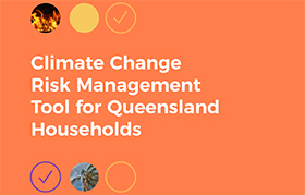 Climate Change Risk Management Tool for Queensland Households
