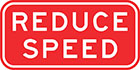 red sign with white text, reduce speed