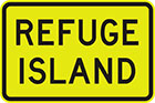 yellow sign with black text, refuge island