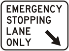 Emergency stopping lane only sign