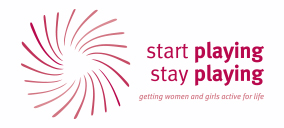 Start Playing, Stay Playing: getting women and girls active for life.