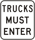 Trucks must enter