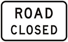 white sign with black text, road closed