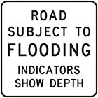 white sign with black text, road subject to flooding, indicators show depth