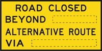 Image of a sign showing that the road ahead is closed and what the alternative route is