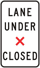 white sign with black text and red x, lane under x closed