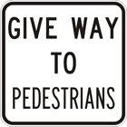 Give way to pedestrians sign