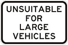white sign with black text, unsuitable for large vehicles