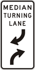 Median turning lane sign