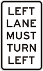 Left lane must turn left sign
