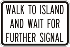 Walk to island and wait for further signal sign